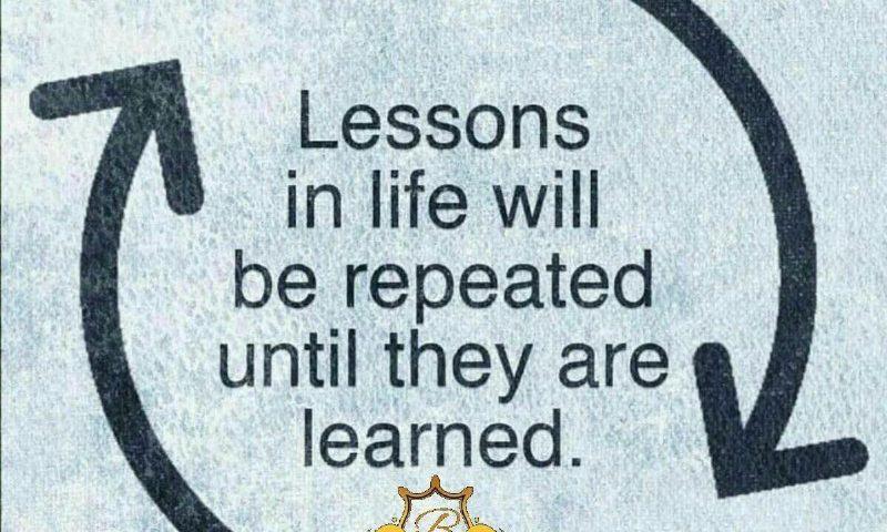 درسهاى زندگى انقدر تکرار می